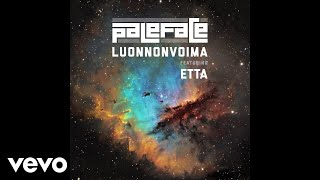 Paleface   Luonnonvoima (Audio) Ft. Etta