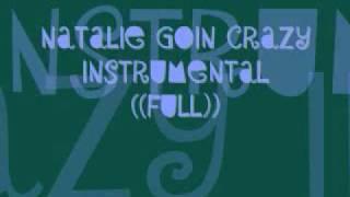 Natalie - Goin' Crazy (Instrumental)