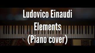 Ludovico Einaudi - Elements (Piano cover)
