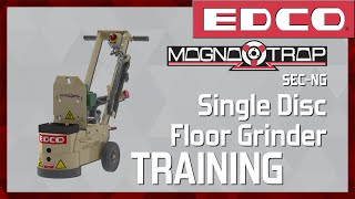 How to Use a Magna-Trap® Single Disc Concrete Floor Grinder (SEC-NG) - EDCO