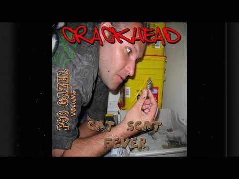 Crackhead - Everybody Loves A Good Climax - 14 - Poo Gazer Vol 1: Cat Scat Fever