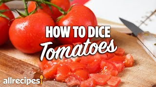 The Best Way To Dice Tomatoes | You Can Cook That | Allrecipes.com