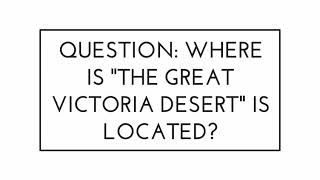 """Where is """"The Great Victoria Desert"""" is located ?"""