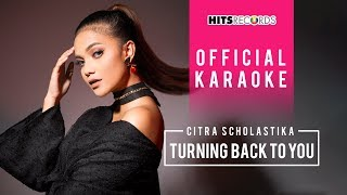 Citra Scholastika - Turning Back To You (Official Karaoke)
