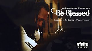 "Carolina's Pressure ""Be Blessed"" Official Video Released"
