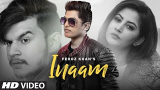Inaam (Full Song) Feroz Khan | Gurmeet Singh | Baljit Sahi | Latest Punjabi Songs 2019
