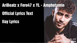 Fero47 X AriBeatz X YL   Amphetamin  [Text] (Official Lyrics Text)