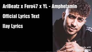 Fero47 X AriBeatz X YL   Amphetamin  [Text] (Official Lyrics Text)