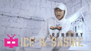 RUNAWAY 🏃 - ICE冰块 & SASIKE : ❄ ❄ ❄  [ Official Mv ]