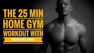 25 min Home Gym Workout with Resistance Bands by Travis Tolbert