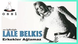 Lale Belkıs / Erkekler Ağlamaz (80's Disco)