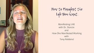 I Manifested Tony Robbins! How to Manifest the Life you Want with Love and Success.