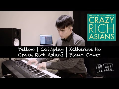 Yellow | Coldplay | Katherine Ho | Crazy Rich Asians | Piano Cover