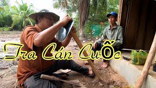 Dượng Hai Tra Cán Cuốc Giúp Cậu Năm| Mr Hai Mounting a Shovel Handle For My Uncle