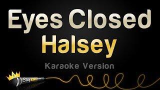 Halsey   Eyes Closed (Karaoke Version)