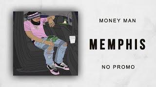 Money Man - Memphis (No Promo)