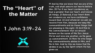 "The ""Heart"" of the Matter – Lord's Day Sermons – 31 May 2020 – 1 John 3:19-24"