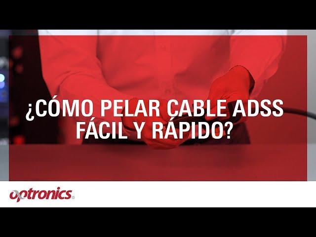 Cómo pelar cable ADSS fácil y rápido