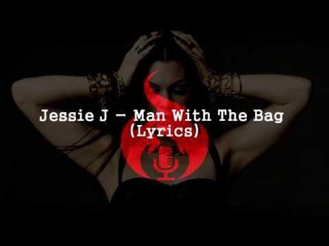 Jessie J - Man With The Bag (Lyrics)