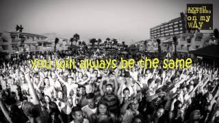 Axwell Λ Ingrosso - On My Way (Lyrics Video)