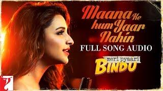 Audio: Maana Ke Hum Yaar Nahin | Meri Pyaari Bindu