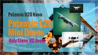 Potensic Upgraded A20 Mini Drone| Potensic D20 Nano Quadcopters| Holy Stone HS200 FPV RC Drone