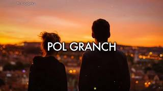 """""""Pol Granch   Perdón Por Las Horas (LetraLyrics)"""