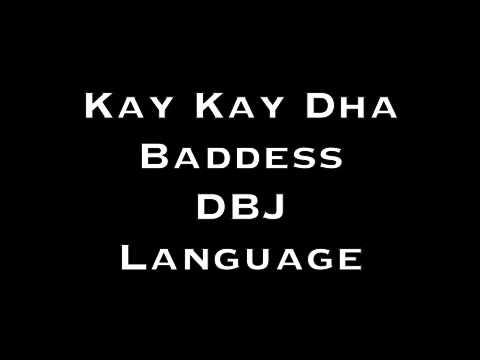 DBJ Ft KayKay Dha Baddess The Language Remix
