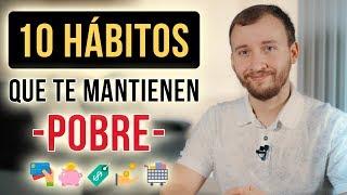 Video: 10 Hábitos Que Te Mantienen Pobre