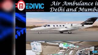 Take Supersonic Transport Service by Medivic Air Ambulance in Delhi