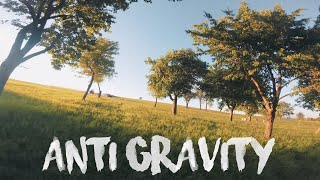 Anti Gravity - FPV Freestyle