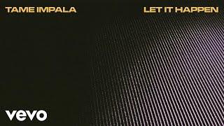 Tame Impala   Let It Happen (Official Audio)