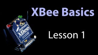 XBee Basics - Lesson 1 - General Information and Initial Setup