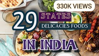 29 STATES with 29 DELICACIES FAMOUS FOODS in INDIA