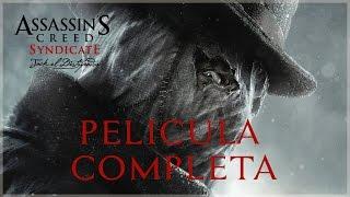 Assassins Creed Syndicate Jack El Destripador  Película Completa En Español Full Movie