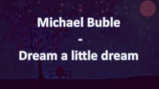 Michael Bublé - Dream a little dream - Subtitulos en Español
