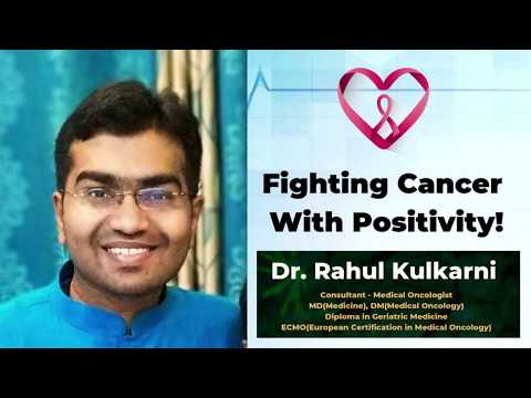 Fighting Cancer with Positivity! by Dr. Rahul Kulkarni