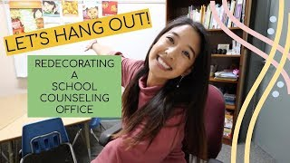 Hang With Me~ || Redecorating A School Counseling Office