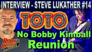 Toto's Steve Lukather Says Don't Expect a Bobby Kimball Reunion - INTERVIEW #14