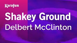 Karaoke Shakey Ground - Delbert McClinton *