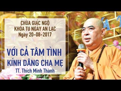 Khóa tu Ngày An Lạc 26: Với cả tâm tình kính dâng cha mẹ - TT. Thích Minh Thành
