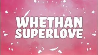 Whethan, Oh Wonder   Superlove (Lyrics)
