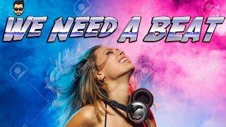 We Need A Beat - SEJAL - sejal3150s