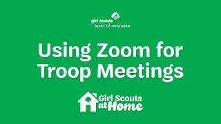 Girl Scouts at Home | Using Zoom for Troop Meetings