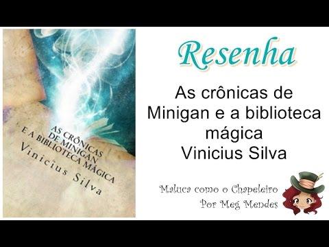 RESENHA | As crônicas de Minigan e a biblioteca mágica - Vinicius Silva