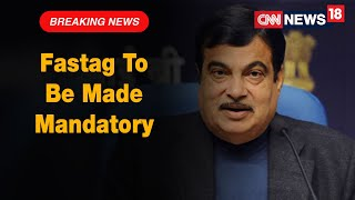Union Minister Nitin Gadkari Says FASTag To Be Made Mandatory From 1 January | CNN News18 - Download this Video in MP3, M4A, WEBM, MP4, 3GP