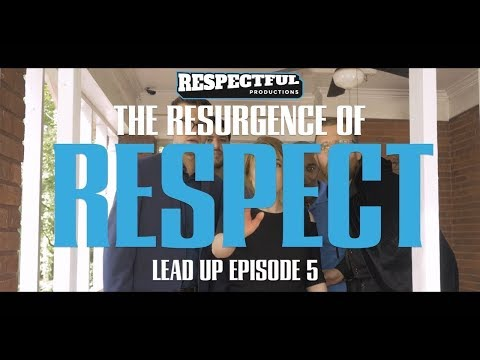Respectful Launch Lead Up | Episode 5: The Resurgence of RESPECT
