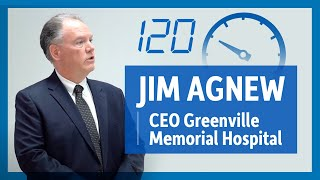 120 Seconds With – Jim Agnew, CEO, Greenville Memorial Hospital