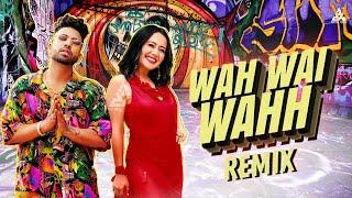 Wah Wai Wahh Remix Dj Charles Full Video Neha Kakar