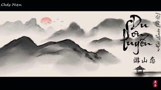 [Vietsub + Pinyin] Du Sơn Luyến - Hải Luân || 游山恋 - 海伦